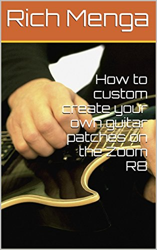 How to custom create guitar patches on the Zoom R8