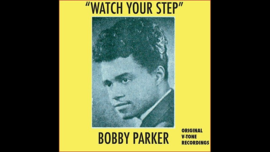 Bobby Parker - Watch Your Step